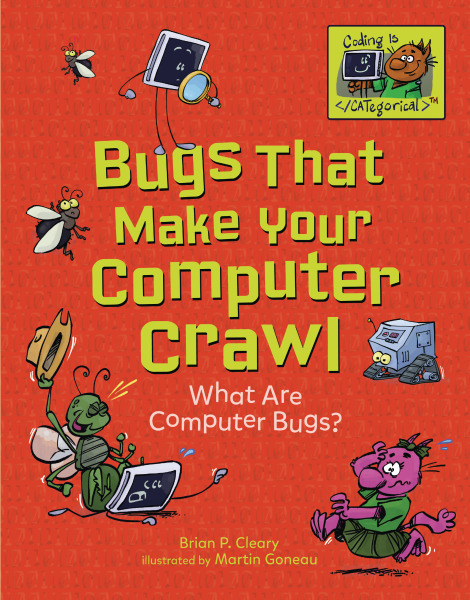 Coding Is CATegorical - Bugs That Make Your Computer Crawl: What Are Computer Bugs?