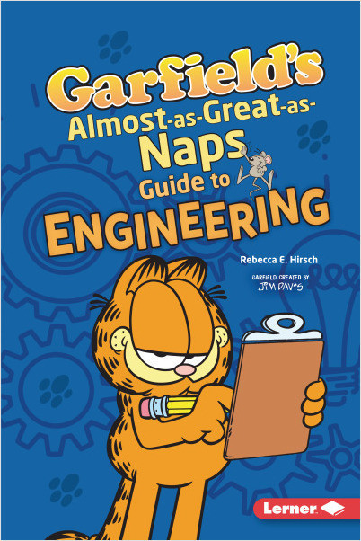 Garfield's Fat Cat Guide to STEM Breakthroughs: Garfield's Almost-as-Great-as-Naps Guide to Engineering