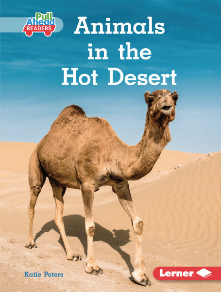 Let's Look at Animal Habitats (Pull Ahead Readers): Animals in the Hot Desert