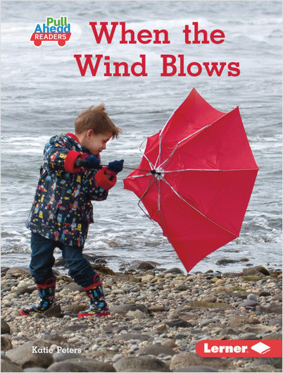 Let's Look at Weather (Pull Ahead Readers): When the Wind Blows