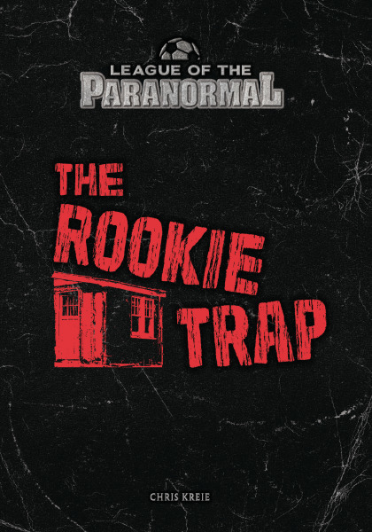 The Rookie Trap (League of the Paranormal)