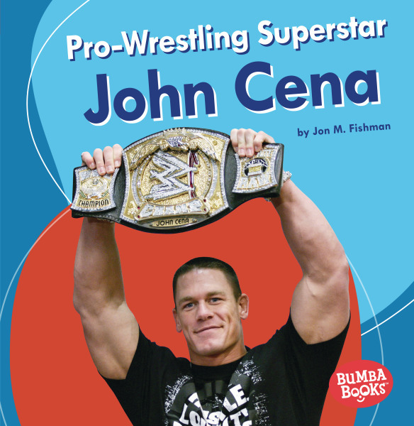 Bumba Books— Sports Superstars: Pro-Wrestling Superstar John Cena