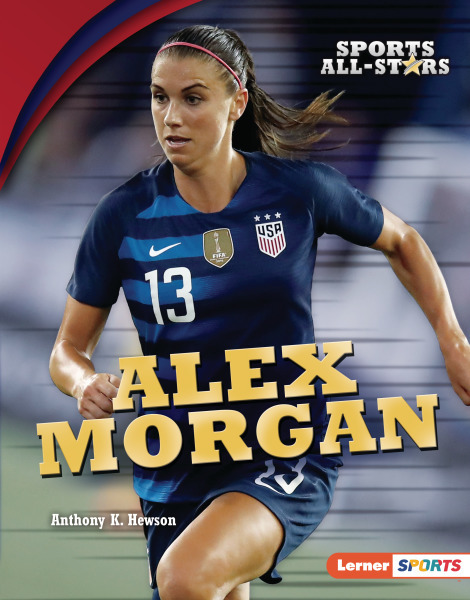 Sports All-Stars (Lerner ™ Sports): Alex Morgan