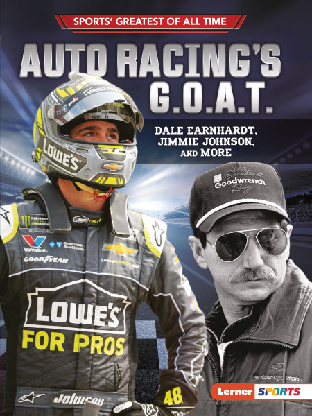 Sports' Greatest of All Time (Lerner ™ Sports): Auto Racing's G.O.A.T.