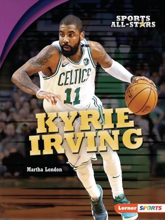 Sports All-Stars (Lerner ™ Sports): Kyrie Irving