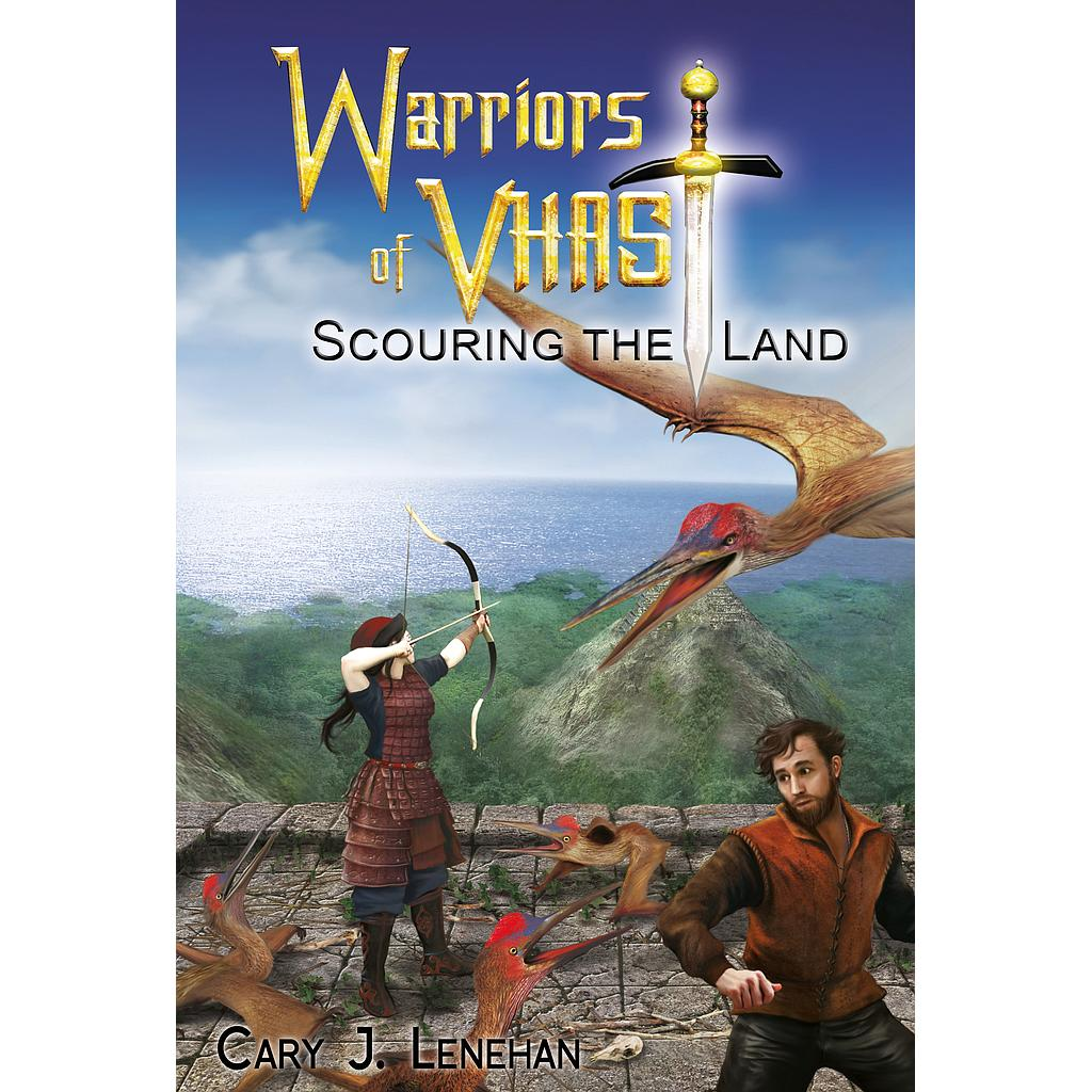 Scouring the Land (Warriors of Vhast #4)