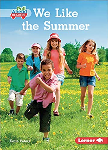 Seasons All Around Me (Pull Ahead Readers — Nonfiction): We Like the Summer