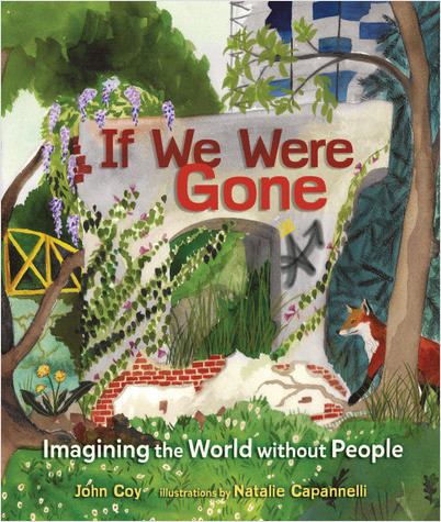 If We Were Gone: Imagining the World without People